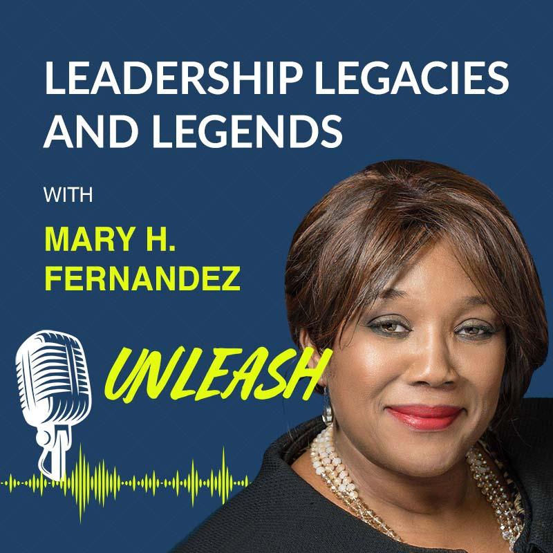 Leadership Legacies and Legends UNLEASH Podcast